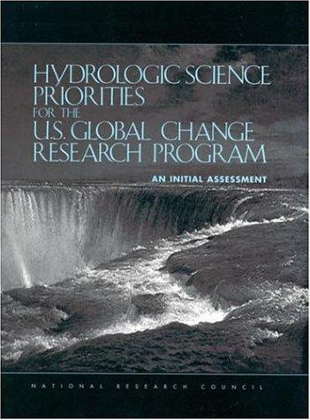 Hydrologic Science Priorities for the U.S. Global Change Research Program by National Research Council.