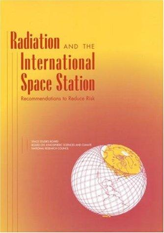 Radiation and International Space Station by National Research Council.