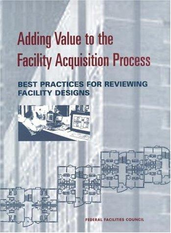 Adding Value to the Facility Acquisition Process by National Research Council.