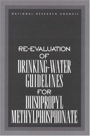 Re-evaluation of Drinking-Water Guidelines for Diisopropyl Methylphosphonate by National Research Council.