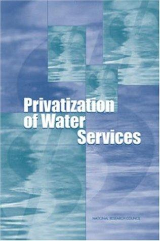 Privatization of Water Services in the United States by National Research Council.