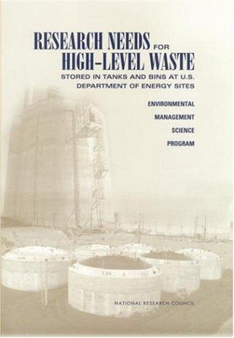 Research needs for high-level waste stored in tanks and bins at U.S. Department of Energy sites by National Research Council (U.S.). Committee on Long-Term Research Needs for Radioactive High-Level Waste at Department of Energy Sites.