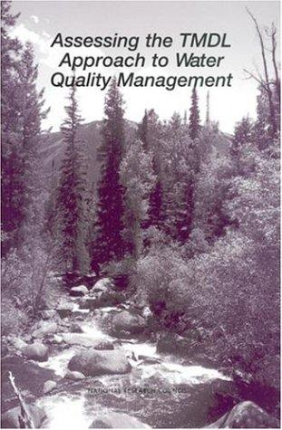 Assessing the TMDL approach to water quality management by National Research Council (U.S.). Committee to Assess the Scientific Basis of the Total Maximum Daily Load Approach to Water Pollution Reduction.