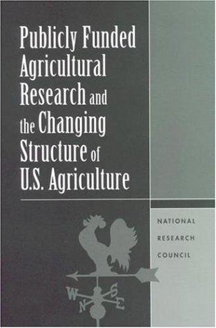 Publicly funded agricultural research and the changing structure of U.S. agriculture by