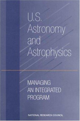 U.S. Astronomy and Astrophysics by National Research Council.