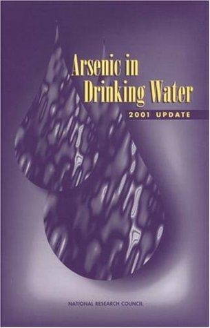 Arsenic in Drinking Water by National Research Council.