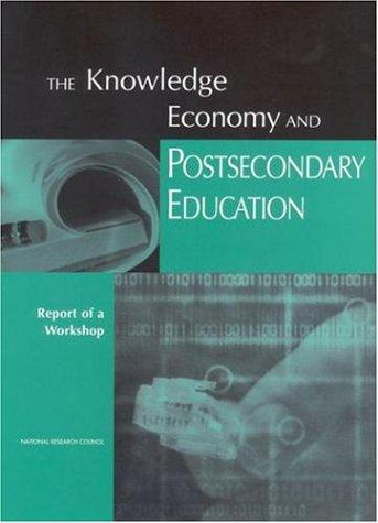 The Knowledge Economy and Postsecondary Education by National Research Council.