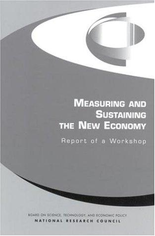 Measuring and Sustaining the New Economy by National Research Council.