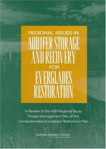 Regional Issues in Aquifer Storage and Recovery for Everglades Restoration by National Research Council.