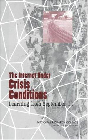 The Internet Under Crisis Conditions by National Research Council.