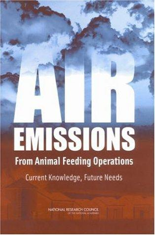 Air Emissions from Animal Feeding Operations by National Research Council.