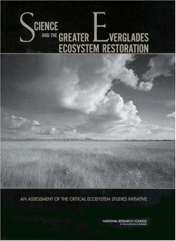 Science and the Greater Everglades Ecosystem Restoration by National Research Council.