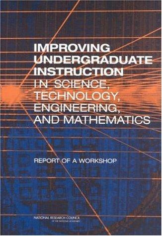 Improving Undergraduate Instruction in Science, Technology, Engineering, and Mathematics by National Research Council.