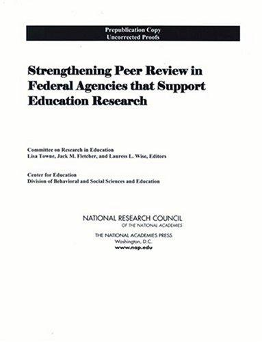 Strengthening Peer Review in Federal Agencies That Support Education Research by National Research Council.