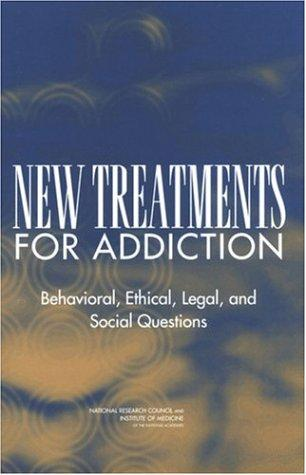 New Treatments for Addiction by National Research Council.