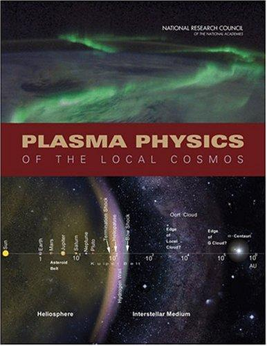 Plasma Physics of the Local Cosmos by National Research Council.