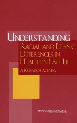 Understanding Racial and Ethnic Differences in Health in Late Life by National Research Council.