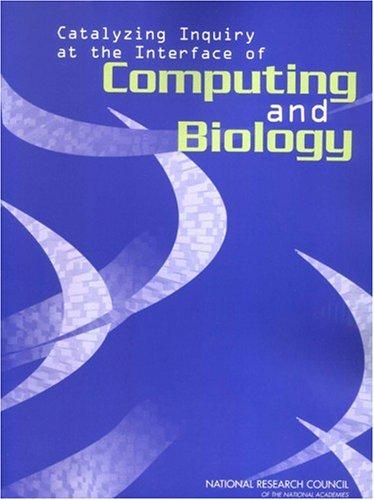 Catalyzing Inquiry at the Interface of Computing and Biology by National Research Council.