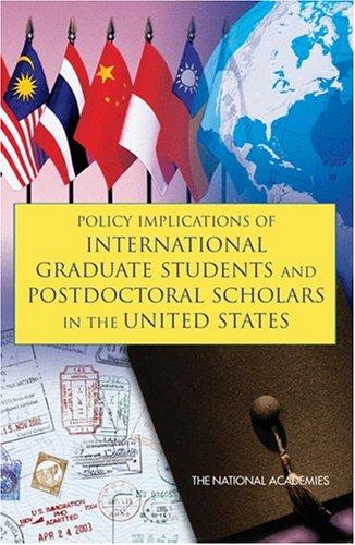 Policy Implications of International Graduate Students and Postdoctoral Scholars in the United States by National Research Council.