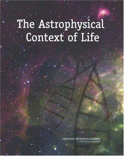 The Astrophysical Context of Life by National Research Council.