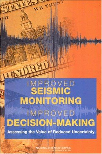 Improved Seismic Monitoring - Improved Decision-Making by National Research Council.