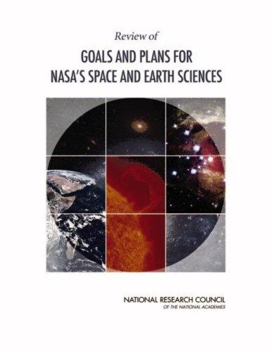 Review of Goals and Plans for NASA's Space and Earth Sciences by National Research Council.