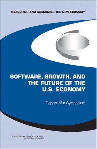 Measuring and Sustaining the New Economy, Software, Growth, and the Future of the U.S Economy by National Research Council.