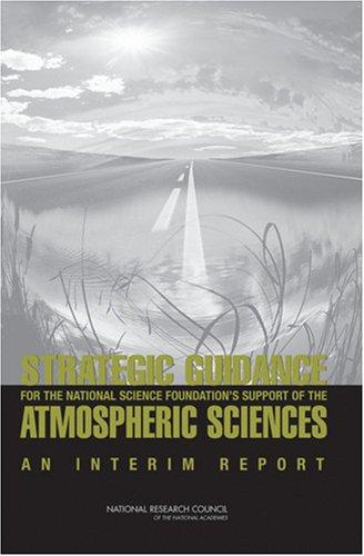 Strategic Guidance for the National Science Foundation's Support of the Atmospheric Sciences by National Research Council.