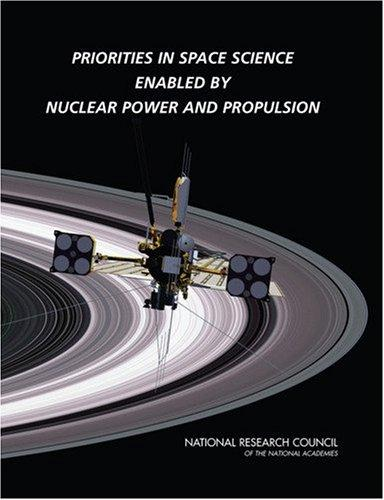 Priorities in Space Science Enabled by Nuclear Power and Propulsion by National Research Council.