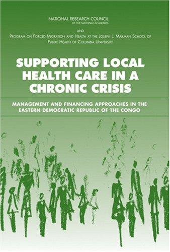 Supporting Local Health Care in a Chronic Crisis by National Research Council.