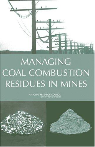 Managing Coal Combustion Residues in Mines by National Research Council.
