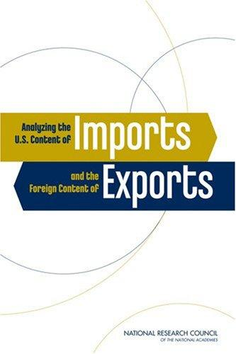 Analyzing the U.S. Content of Imports and the Foreign Content of Exports by National Research Council.