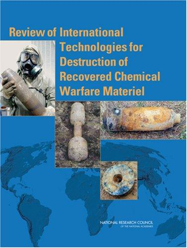 Review of International Technologies for Destruction of Recovered Chemical Warfare Materiel by National Research Council.
