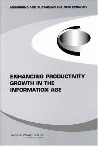 Enhancing Productivity Growth in the Information Age by National Research Council.