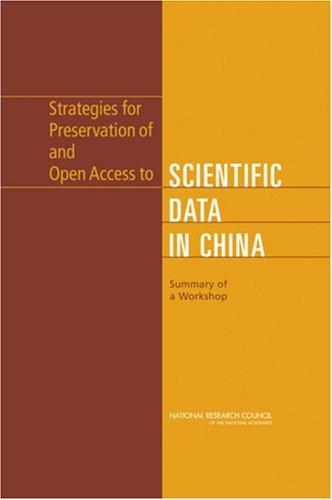 Strategies for Preservation of and Open Access to Scientific Data in China by National Research Council.