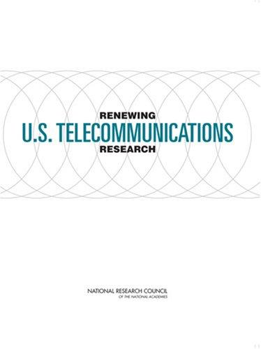 Renewing U.S. Telecommunications Research by National Research Council.
