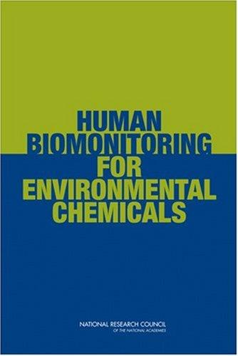 Human Biomonitoring for Environmental Chemicals by National Research Council.
