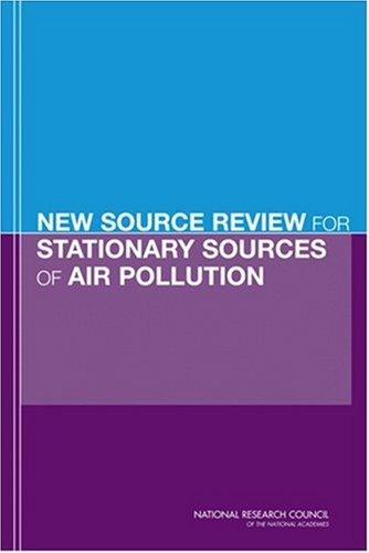 New Source Review for Stationary Sources of Air Pollution by National Research Council.