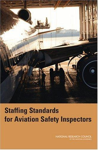 Staffing Standards for Aviation Safety Inspectors by National Research Council.