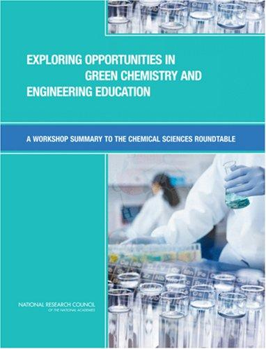 Exploring Opportunities in Green Chemistry and Engineering Education by National Research Council.