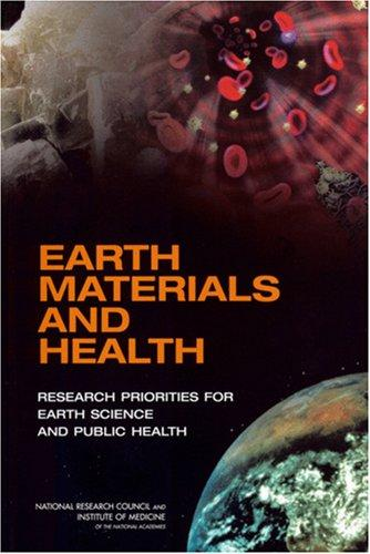 Earth Materials and Health by National Research Council.
