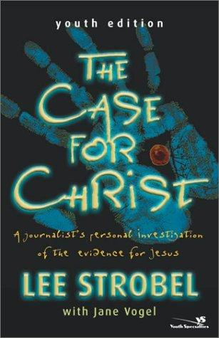 The Case for Christ-Youth Edition by Lee Strobel