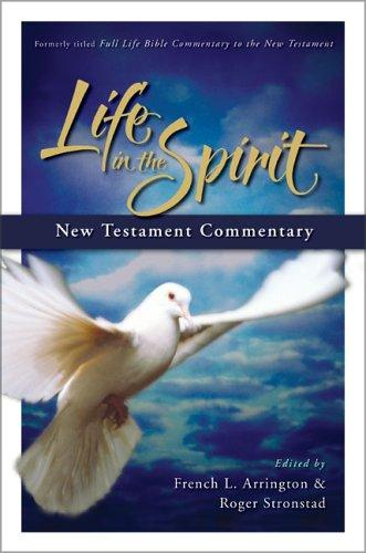 Life in the Spirit New Testament commentary by edited by French L. Arrington & Roger Stronstad.