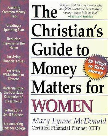 The Christian's guide to money matters for women by Mary Lynne McDonald