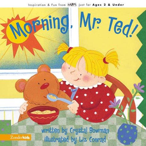 Morning, Mr. Ted! by Crystal Bowman