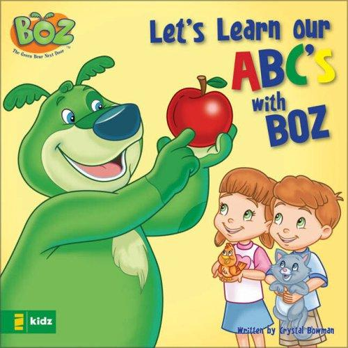 Let's Learn Our Abcs With Boz (Boz Series) by Crystal Bowman