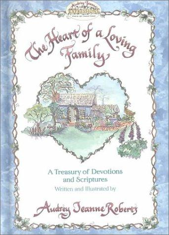 The heart of a loving family by Audrey Jeanne Roberts