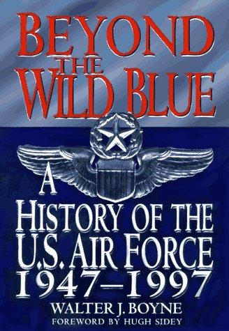 Beyond the wild blue by Walter J. Boyne