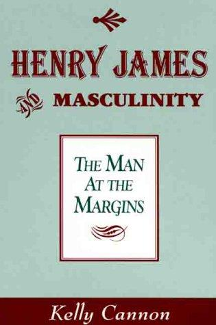 Henry James and Masculinity