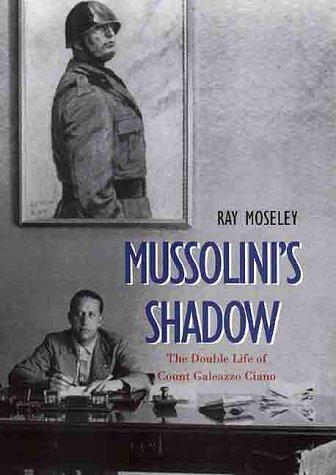 Mussolini's shadow by Ray Moseley